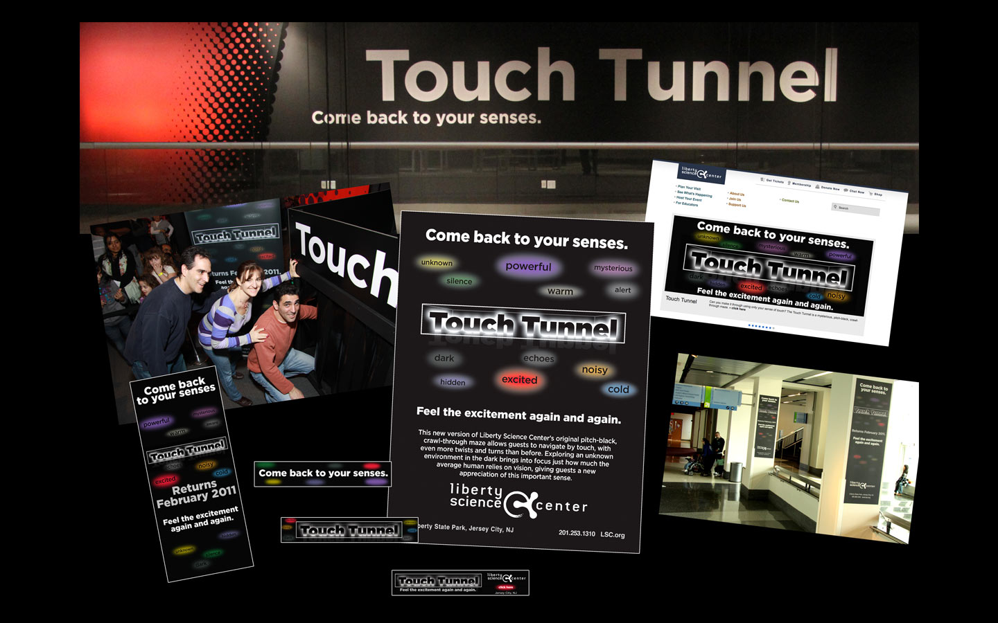 <p>Rebranding of the Touch Tunnel- full campaign, signage, ads, etc.</p>